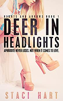 Deer in Headlights (Hearts and Arrows 1) (Good god series) by [Hart, Staci]