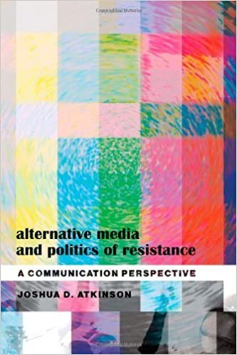 Book Alternative Media and Politics of Resistance: A Communication Perspective (Frontiers in Political Communication) 1st printing edition by Atkinson, Joshua D. (2009)