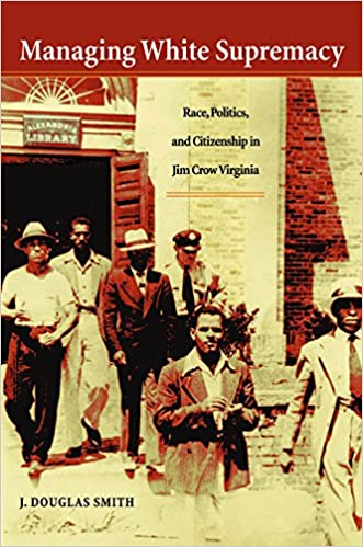 Livres audio gratuits m4b téléchargerManaging White Supremacy: Race, Politics, and Citizenship in Jim Crow Virginia B00ZVEH25G by J. Douglas Smith (French Edition) PDF RTF DJVU