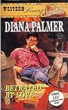 Betrayed by Love, Diana Palmer, 0373885016