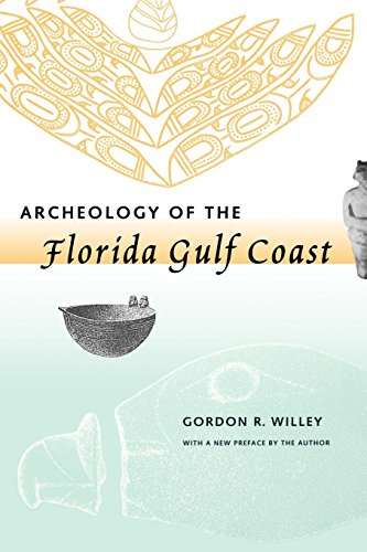 Archeology of the Florida Gulf Coast (Southeastern Classics in Archaeology, Anthropology, and History)