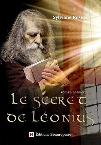 Le secret de Léonius: Amazon.fr: Rose, Sylviane: Livres