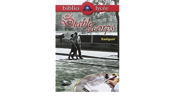 Le diable au corps (Bibliolycee, No. 21): Raymond Radiguet, T.-B. Lou: 9782011690418: Amazon.com: Books
