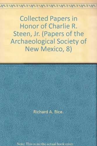 Collected Papers in Honor of Charlie R. Steen, Jr. (Papers of the Archaeological Society of New Mexico, 8)