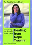 img - for Healing from Rape Trauma (Need to Know Library) book / textbook / text book
