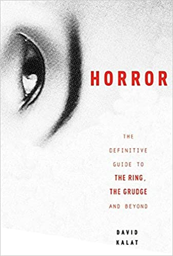 J Horror The Definitive Guide To The Ring The Grudge And Beyond