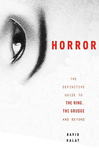 Download J-Horror: The Definitive Guide to The Ring, The Grudge and Beyond pdf
