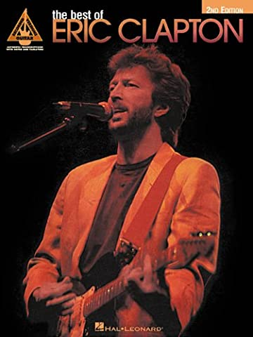 The Best of Eric Clapton - 2nd Edition - Eric Clapton Songbook