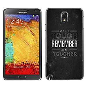 Design for Girls Plastic Cover Case FOR Samsung Note 3 N9000 Life Tough Tougher Remember Quote Motivation OBBA