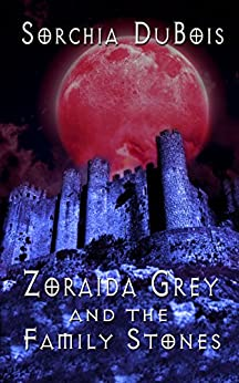 Zoraida Grey and the Family Stones (Zoraida Grey Series) by [DuBois, Sorchia]