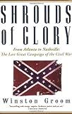 Shrouds of Glory: From Atlanta to Nashville: The