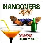 Hangovers Solved | Robert Walker