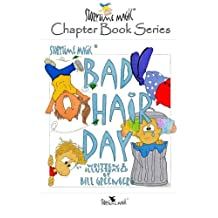 Storytime Magic: BAD HAIR DAY (chapter book)