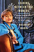Leading Between Two Worlds: Lessons from the First Mexican-Born Treasurer of the United States