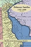 Delaware Families 1787-1800