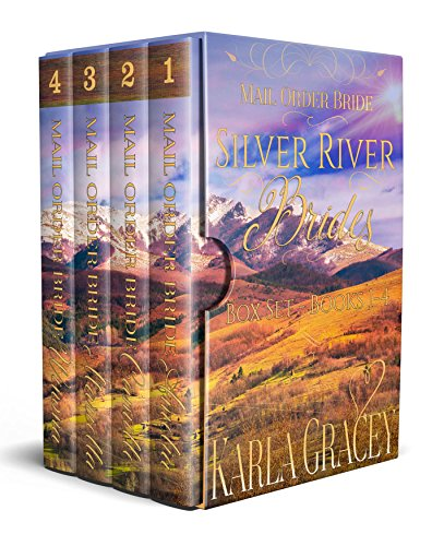 Mail Order Bride Box Set - Silver River Brides - 4 Mail Order Bride Stories Collection: Clean and Wholesome Historical Inspirational Western Romance Box Set Bundle by [Gracey, Karla]