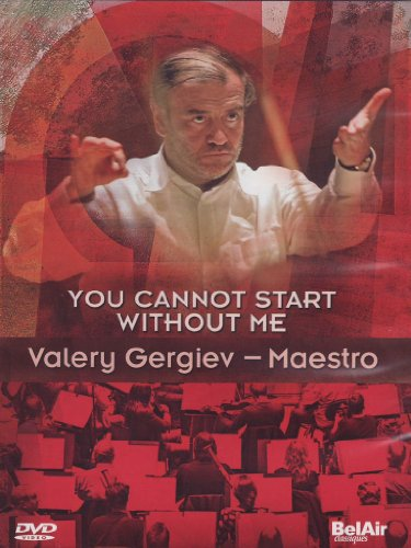 you-cannot-start-without-me-valery-gergiev-maestro-import