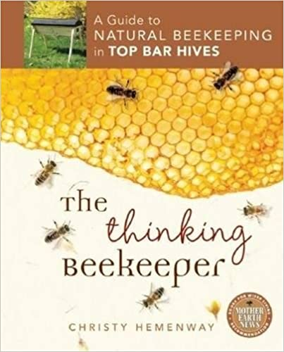 Book The Thinking Beekeeper: A Guide to Natural Beekeeping in Top Bar Hives
