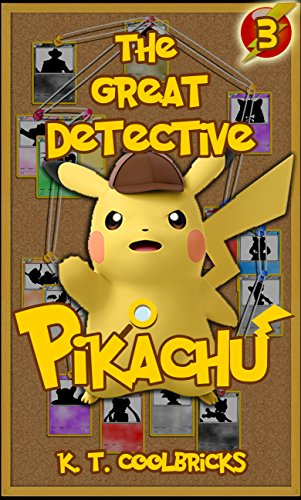 The Great Detective Pikachu: Episode 3 - The Mask of Eternity (A Pokemon Story)