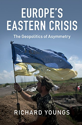 Download Europe's Eastern Crisis: The Geopolitics of Asymmetry pdf