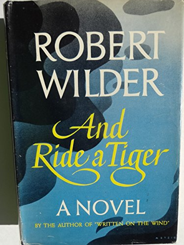 And Ride A Tiger by Robert Wilder