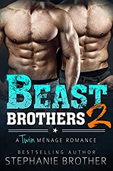 Beast Brothers 2: An MFM Twin Ménage Romance by [Brother, Stephanie]