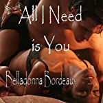 All I Need Is You | Belladonna Bordeaux