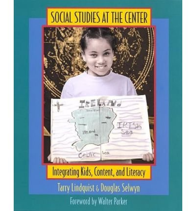 Read Online Social Studies at the Center: Integrating Kids, Content, and Literacy (Paperback) - Common ebook