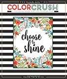 Color Crush: An Adult Coloring Book, Premium Edition (Inspirational Coloring, Journaling and Creative Lettering)