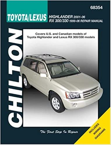 Toyota highlander incl lexus rs 300330 1996 06 2001 2006 toyota highlander incl lexus rs 300330 1996 06 2001 2006 chiltons total car care repair manuals 1st edition fandeluxe Images
