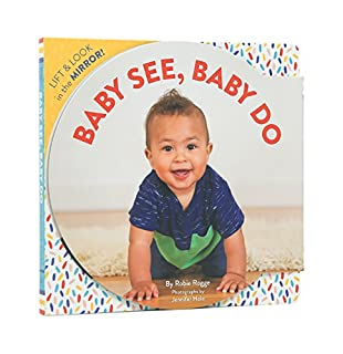 Book Cover: Baby See, Baby Do: Lift & look in the mirror!