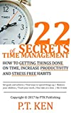 img - for 22 SECRETS OF TIME MANAGEMENT : HOW TO GETTING THINGS DONE ON TIME, INCREASE PRODUCTIVITY AND STRESS FREE HABITS book / textbook / text book