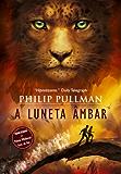 A Luneta âmbar (Fronteiras do Universo Livro 3)