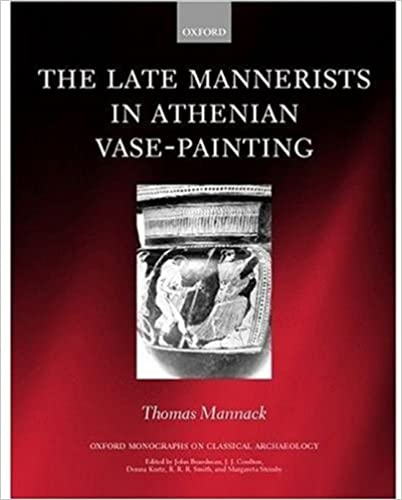 Amazon The Late Mannerists In Athenian Vase Painting Oxford