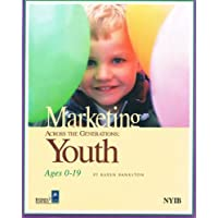 Marketing across the generations: Youth ages 0-19