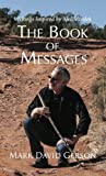 The Book of Messages: Writings Inspired by Melchizedek