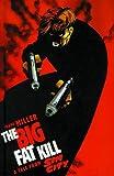 The Big Fat Kill (Sin City, Book #3)