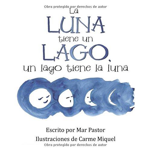 Descargar Libro La Luna Tiene Un Lago, Un Lago Tiene La Luna Mar Pastor