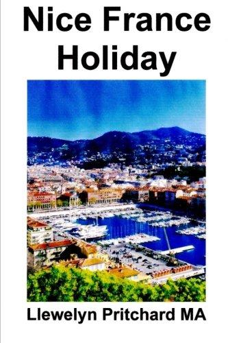 Nice France Holiday: en Budget Kort - Paus Semester (De Illustrerade Diaries av Llewelyn Pritchard MA) (Volume 7) (Swedish Edition) ebook