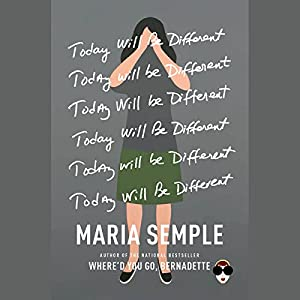Amazon.com: Today Will Be Different (Audible Audio Edition): Maria Semple,  Kathleen Wilhoite, Hachette Audio: Books