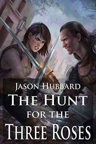 The Hunt for the Three Roses (The Three Roses Trilogy Book 2) by [Hubbard, Jason]