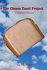The Cheese Toast Project by G. M. Lupo (2015-12-01) Paperback