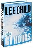 Lee Child's 61 Hours: A Reacher Novel (Jack Reacher Novels) (Hardcover)(2010)
