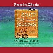 I Shot the Buddha   Colin Cotterill
