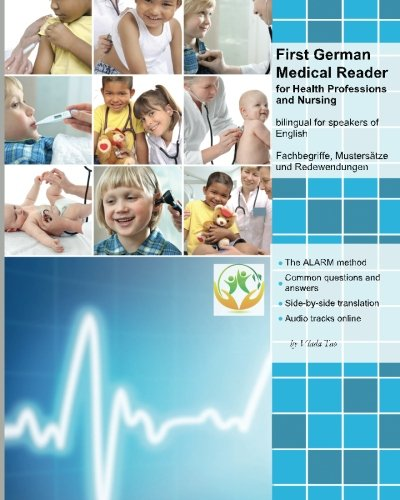 First German Medical Reader for Health Professions and Nursing: bilingual for speakers of English. Speak, write, and und