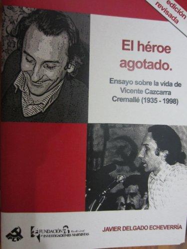 Descargar Libro El HÉroe Agotado Javier Delgado Echeverría