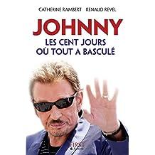 Johnny, les cent jours où tout a basculé (French Edition)
