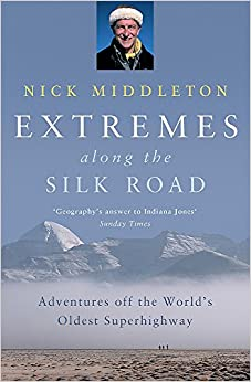 Book Extremes Along the Silk Road: Adventures Off the World's Oldest Superhighway