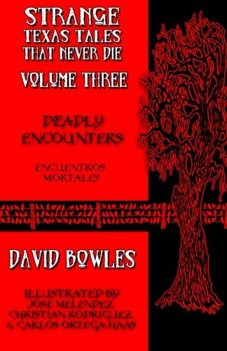 Deadly Encounters (Strange Texas Tales That Never Die Anthology) (Volume 3)