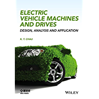 Electric Vehicle Machines and Drives: Design, Analysis and Application (Wiley - IEEE)